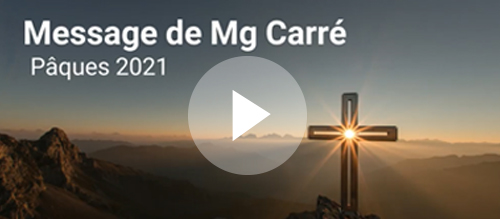 Message de Pâques de Mgr Carré