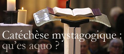 Catéchèse mystagogique : qu'es acquo ?